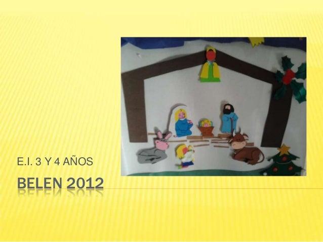 E.I. 3 Y 4 AÑOSBELEN 2012