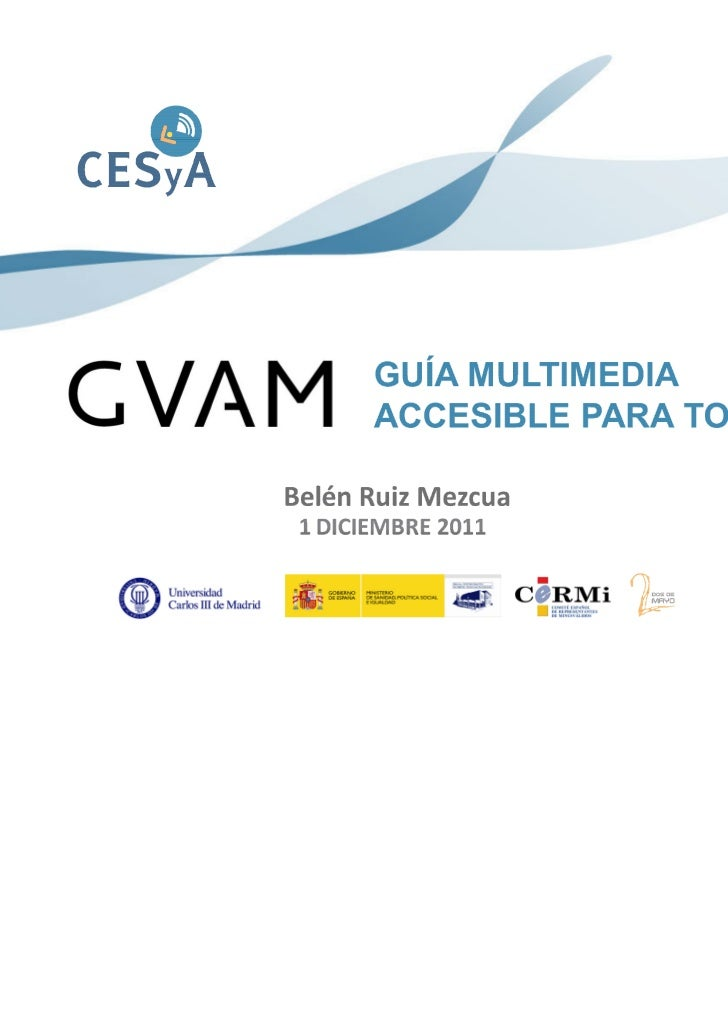 "Jornades ""COmunicació 3.0 i accessibilitat total"". Ponencia de Belen Ruiz: ""GVAM, guía multimedia accesible para todos"""