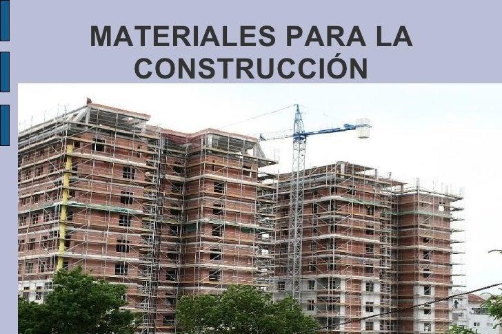 MATERIALES PARA LA CONSTRUCCIÓN