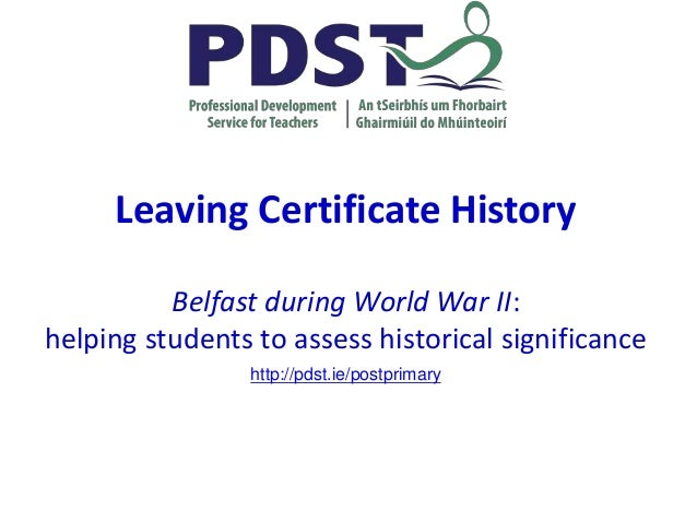 Leaving Certificate History Belfast during World War II: helping students to assess historical significance http://pdst.ie...