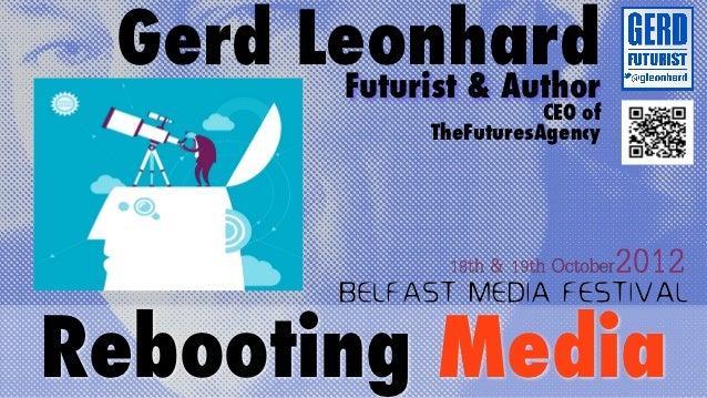Gerd Leonhard       Futurist & Author                          CEO of               TheFuturesAgencyRebooting Media