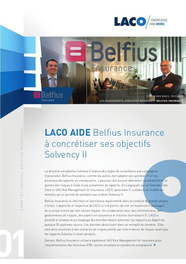 LACO aide Belfius Insurance à concrétiser ses objectifs Solvency II La directive européenne Solvency II impose des règles ...
