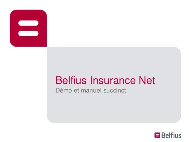 Belfius Insurance Net Belfius Insurance Net Démo et manuel succinct