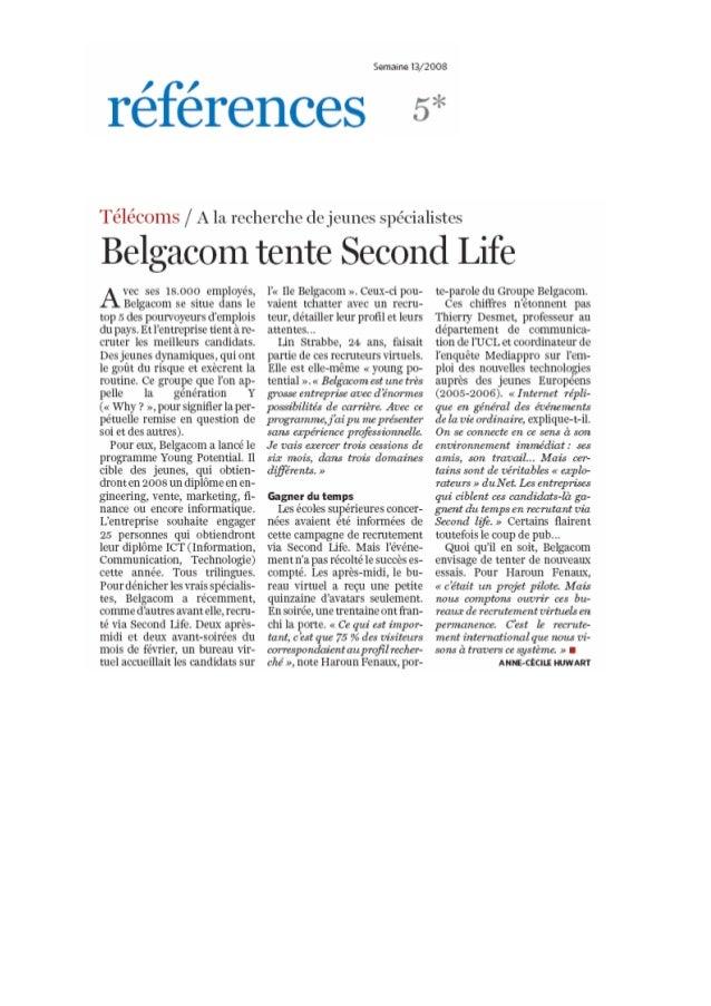 Semaine 13/2008  Telecoms /  Ala recherche dejeuncs spécialistes  Belgacom tente Second Life  vec ses 18.000 eniployé-s,  ...