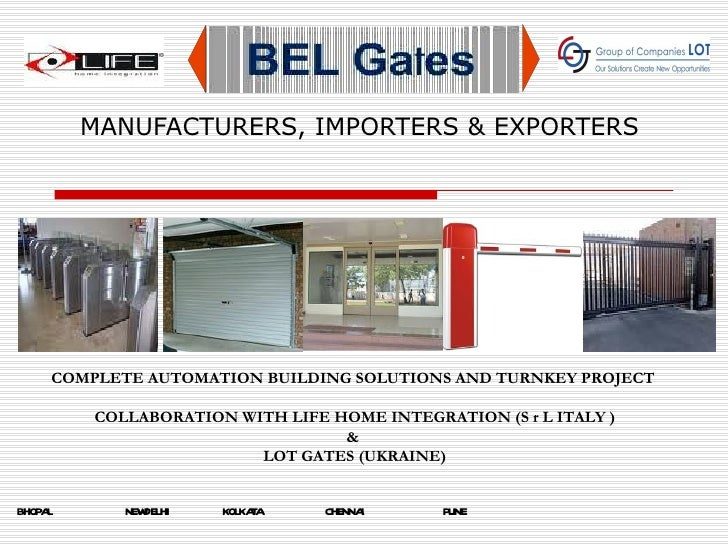 MANUFACTURERS, IMPORTERS & EXPORTERS BHOPAL  NEWDELHI  KOLKATA  CHENNAI  PUNE     COMPLETE AUTOMATION BUILDING SOLUTIONS A...