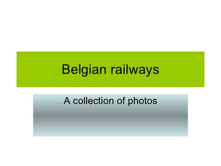 Belgian railways A collection of photos