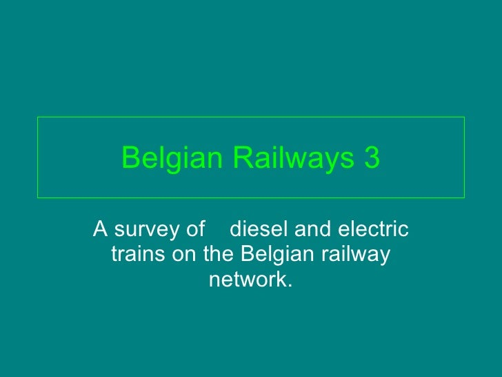 Belgian Railways 3 A survey of  diesel and electric trains on the Belgian railway network.