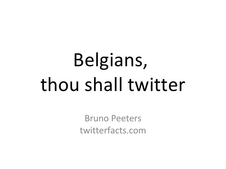 Belgians,  thou shall twitter Bruno Peeters twitterfacts.com