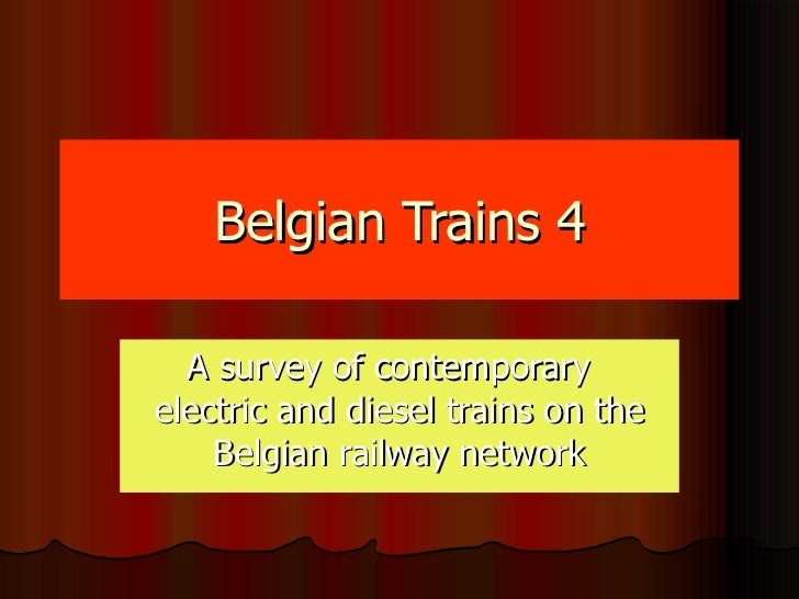 Belgian Trains 4 A survey of contemporary  electric and diesel trains on the Belgian railway network