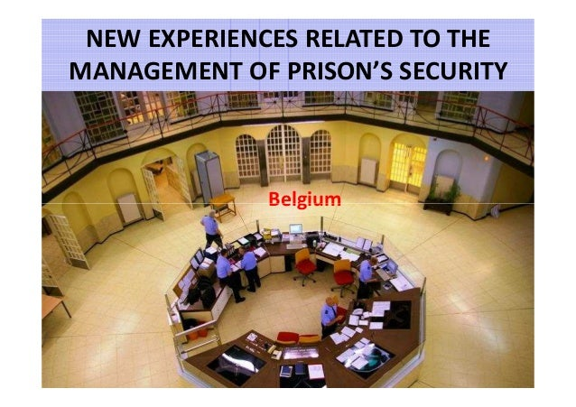 New experiences related to the management of prison's security (Bèlgica)