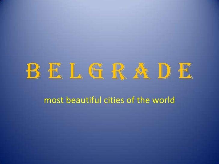 B e l g r a d e<br />most beautiful cities of the world<br />