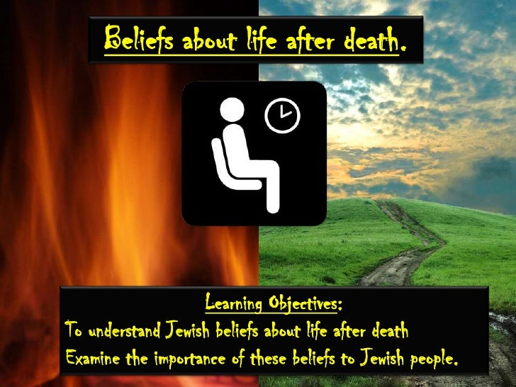 understanding the jewish views of death and dying «the understanding of death and dying as seen by different religions death and dying in christianity 88 death and mourning in judaism.