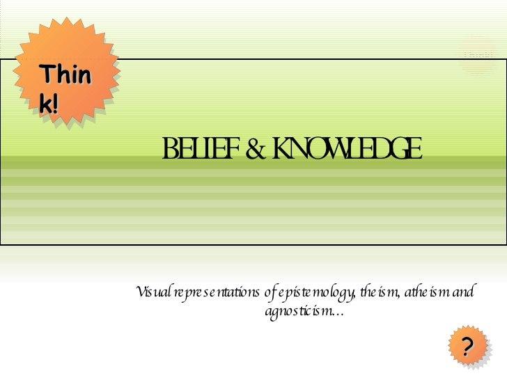Beliefs versus Knowledge