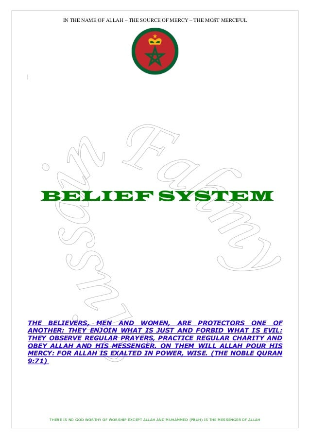 IN THE NAME OF ALLAH – THE SOURCE OF MERCY – THE MOST MERCIFUL  BELIEF SYSTEMTHE BELIEVERS, MEN AND WOMEN, ARE PROTECTORS ...