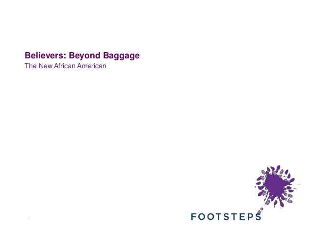 Believers Beyond Baggage: The New African American