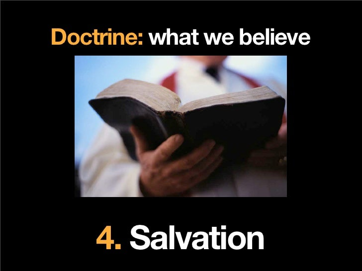 Doctrine: what we believe         4. Salvation