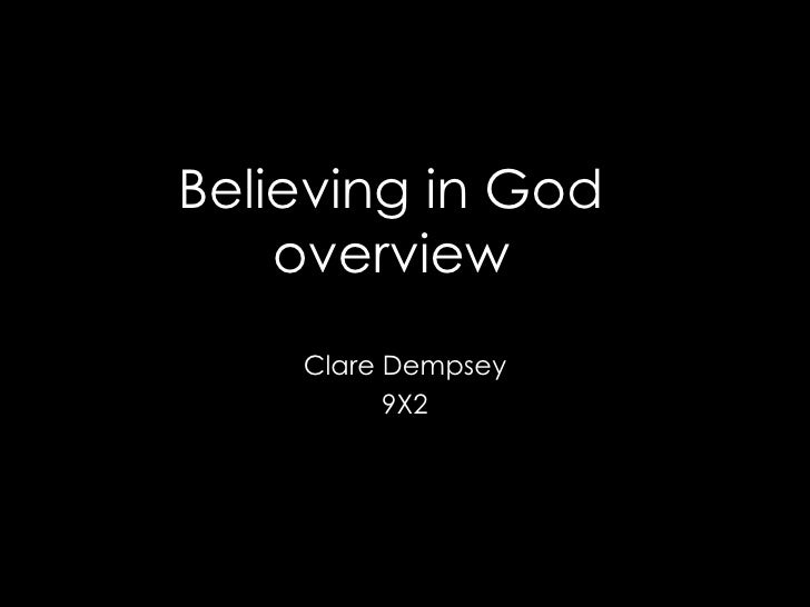 Believing in God  overview   Clare Dempsey 9X2