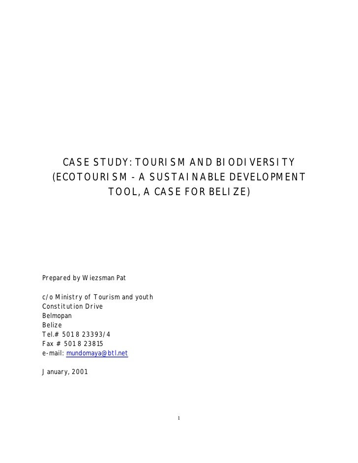 CASE STUDY: TOURISM AND BIODIVERSITY  (ECOTOURISM - A SUSTAINABLE DEVELOPMENT           TOOL, A CASE FOR BELIZE)Prepared b...