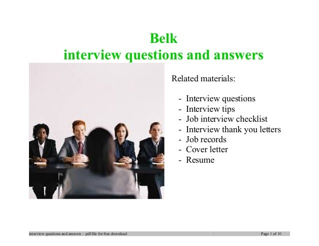 Belk interview questions and answers Related materials: - Interview questions - Interview tips - Job interview checklist -...