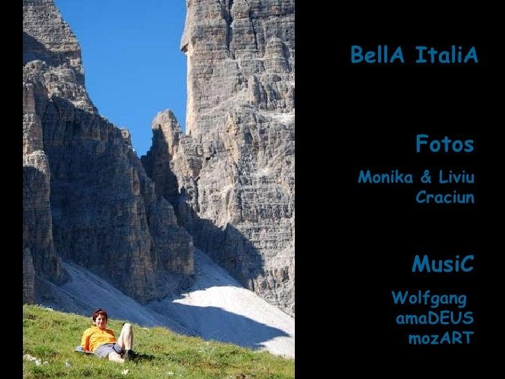 BellA ItaliA Fotos Monika & Liviu Craciun MusiC Wolfgang  amaDEUS mozART