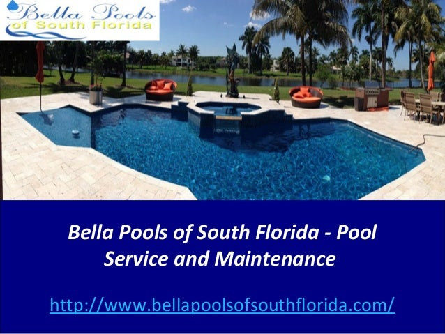 Bella Pools of South Florida - Pool Service and Maintenance http://www.bellapoolsofsouthflorida.com/