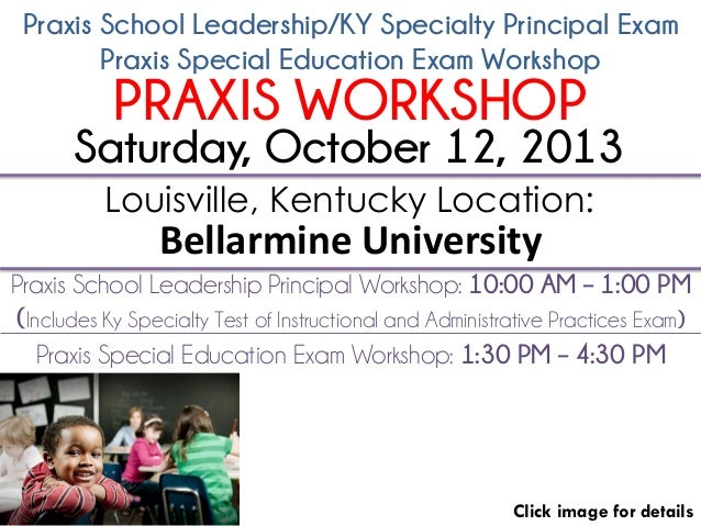 Louisville, KY - Praxis SLLA & KY Principal Specialty Exam workshop 』Praxis Special Education Workshop