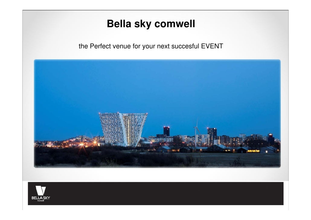 Bella sky comwellthe Perfect venue for your next succesful EVENT