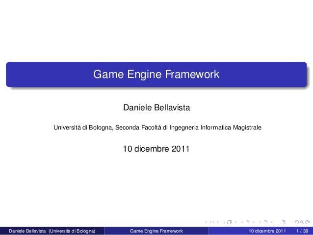 Game Engine Framework                                              Daniele Bellavista                     Università di Bo...