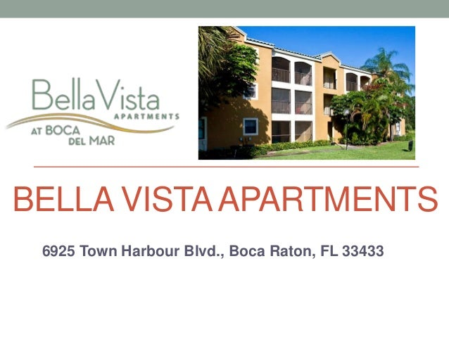BELLA VISTAAPARTMENTS 6925 Town Harbour Blvd., Boca Raton, FL 33433