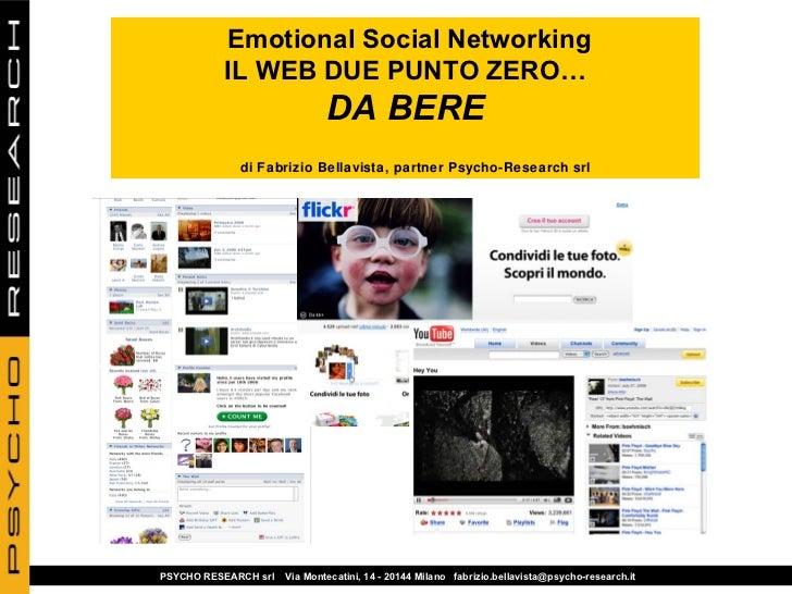 Emotional Social Networking          IL WEB DUE PUNTO ZERO…                              DA BERE             di Fabrizio B...