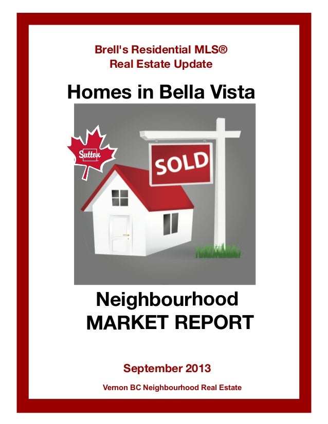 Brell's Residential MLS® Real Estate Update  Homes in Bella Vista  Neighbourhood MARKET REPORT September 2013 Vernon BC Ne...