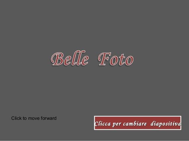 Clicca per cambiare diapositivaClicca per cambiare diapositivaClick to move forward
