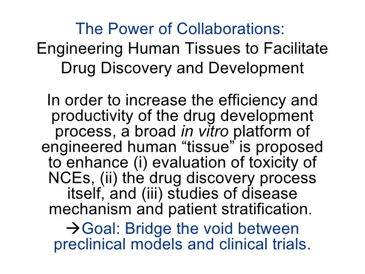 The Power of Collaborations:   Engineering Human Tissues to Facilitate Drug Discovery and Development In order to increase...