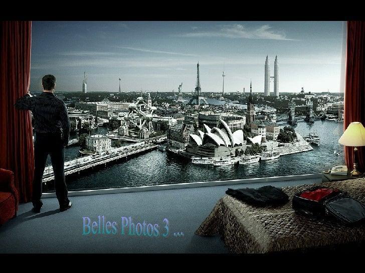 Belles Photos 3 ...