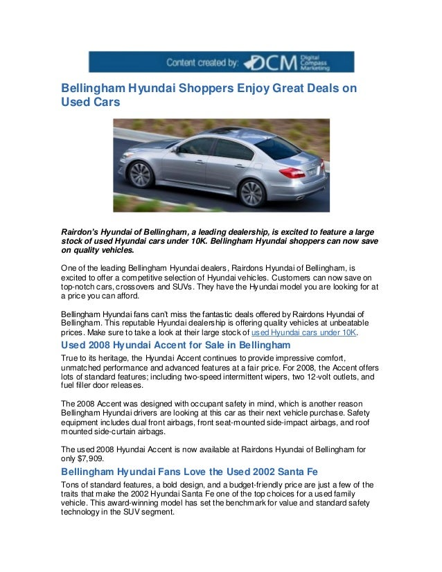 Bellingham Hyundai Shoppers Enjoy Great Deals onUsed CarsRairdon's Hyundai of Bellingham, a leading dealership, is excited...