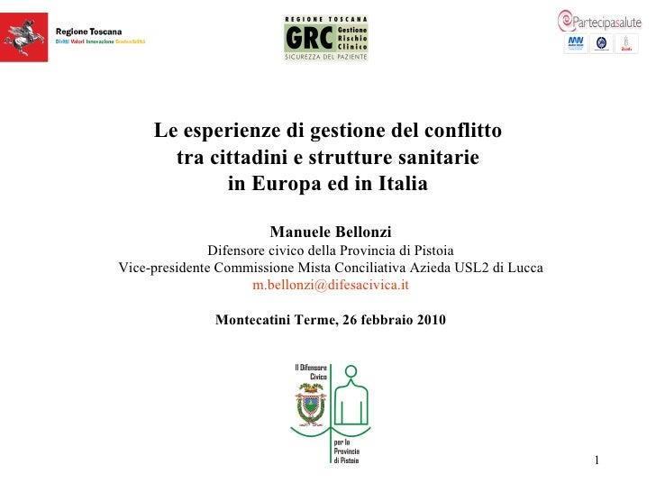 Le esperienze di gestione del conflitto  tra cittadini e strutture sanitarie  in Europa ed in Italia   Manuele Bellonzi Di...