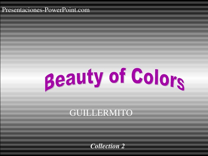 Beauty of Colors Collection 2 GUILLERMITO Presentaciones-PowerPoint.com