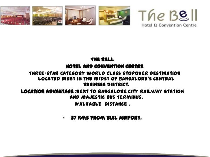 The Bell               Hotel and Convention Centre  Three-star category world class stopover destination      located righ...