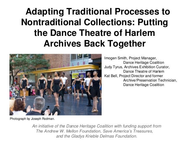 Adapting Traditional Processes to Nontraditional Collections: Putting the Dance Theatre of Harlem Archives Back Together A...