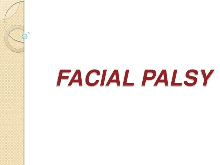 FACIAL PALSY<br />