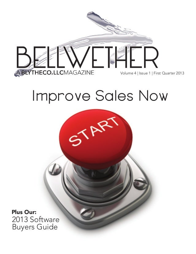 Volume 4 | Issue 1 | First Quarter 2013       Improve Sales NowPlus Our:2013 SoftwareBuyers Guide