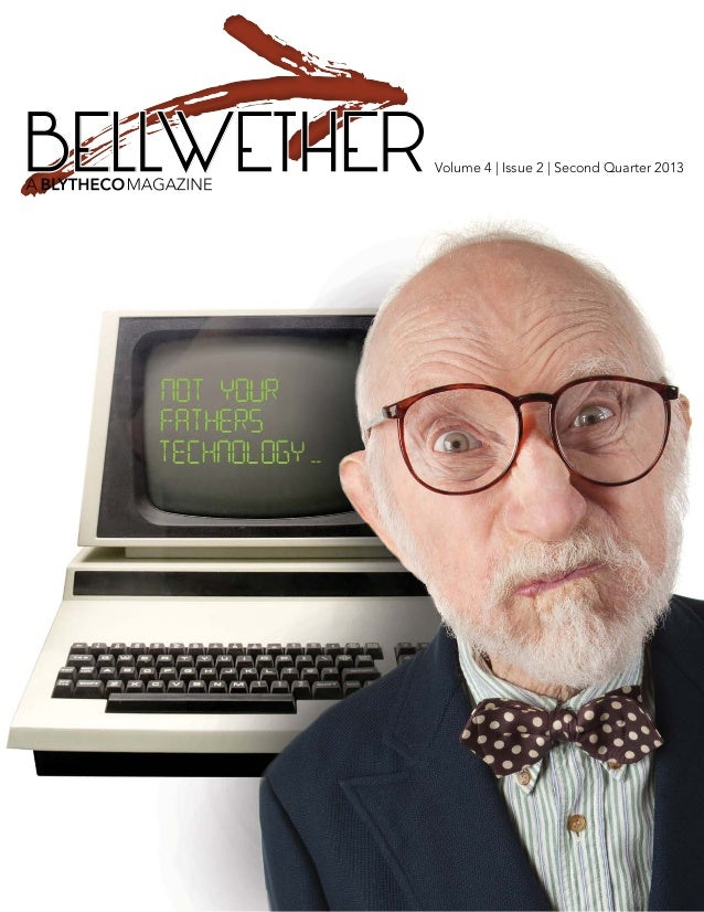 BELLWETHER   Volume 4 | Issue 2 | Second Quarter 2013