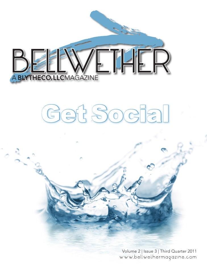 BELLWETHER Get Social       Volume 2 | Issue 3 | Third Quarter 2011