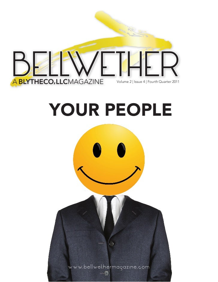 BELLWETHER        Volume 2 | Issue 4 | Fourth Quarter 2011  YOUR PEOPLE