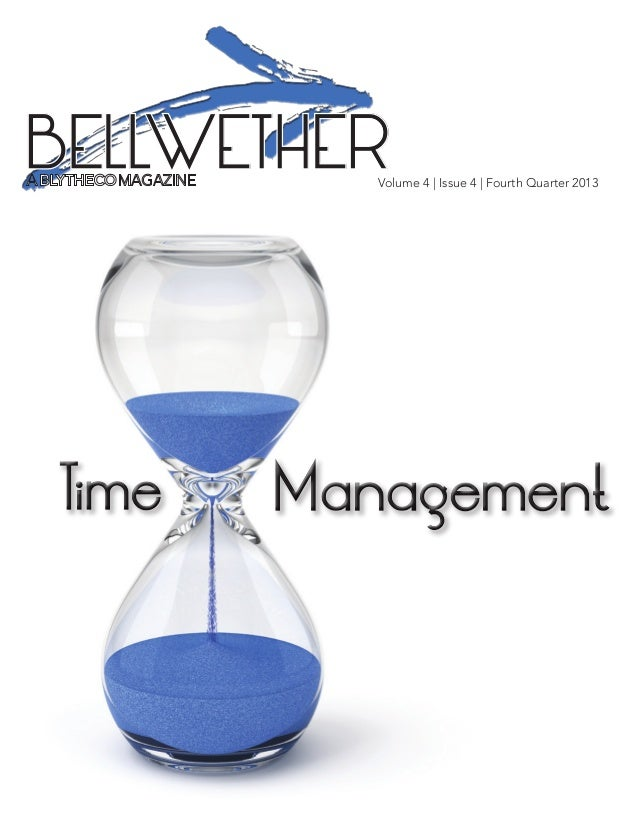 Bellwether Magazine from Blytheco - Time Management Issue - Q4 2013
