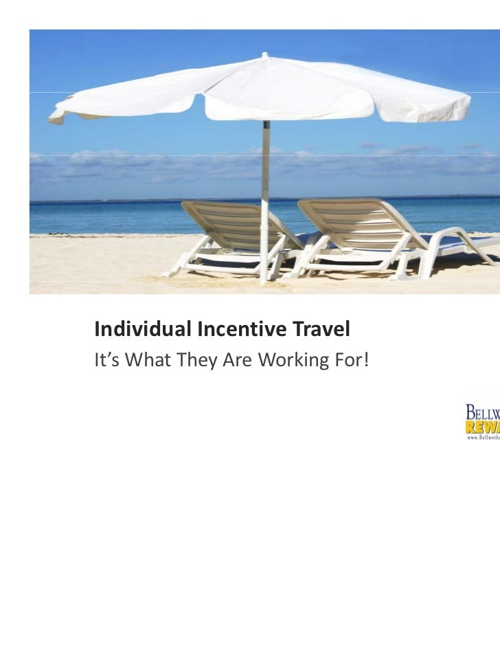 Individual Incentive TravelIt's What They Are Working For!