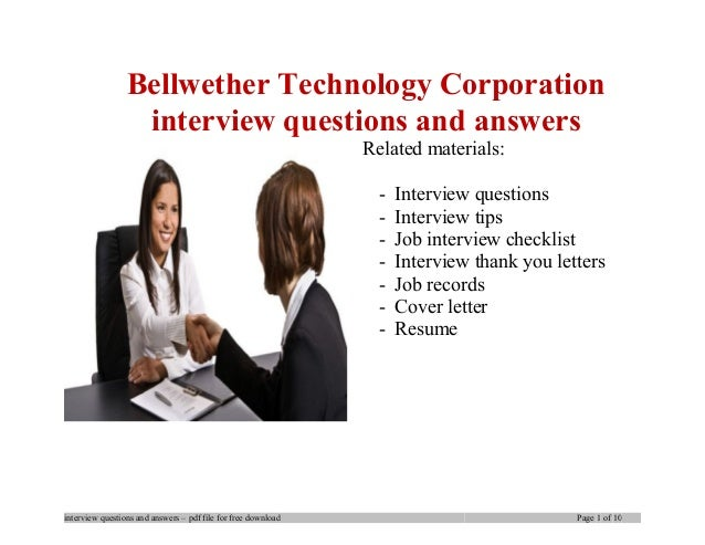 Bellwether Technology Corporation interview questions and answers Related materials: - Interview questions - Interview tip...