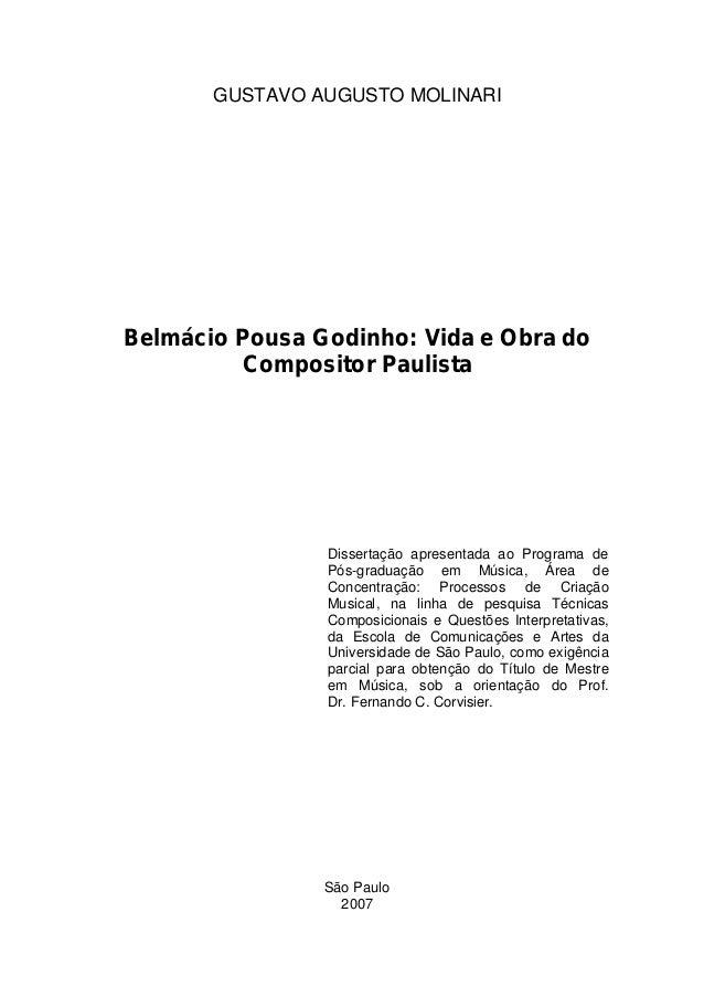 GUSTAVO AUGUSTO MOLINARIBelmácio Pousa Godinho: Vida e Obra do         Compositor Paulista                Dissertação apre...