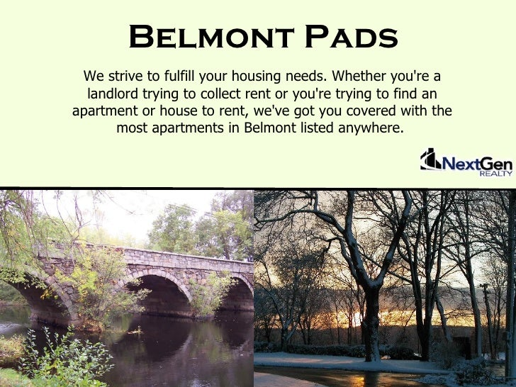 Belmont Pads  We strive to fulfill your housing needs. Whether you're a   landlord trying to collect rent or you're trying...