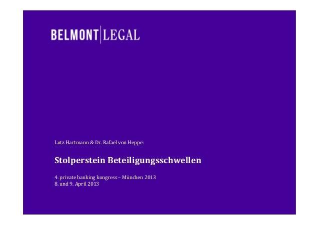 Lutz Hartmann & Dr. Rafael von Heppe:  Stolperstein Beteiligungsschwellen 4. private banking kongress – München 2013 8. un...